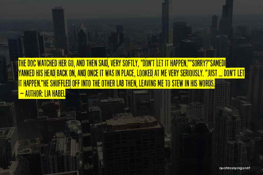Leaving The Place Quotes By Lia Habel