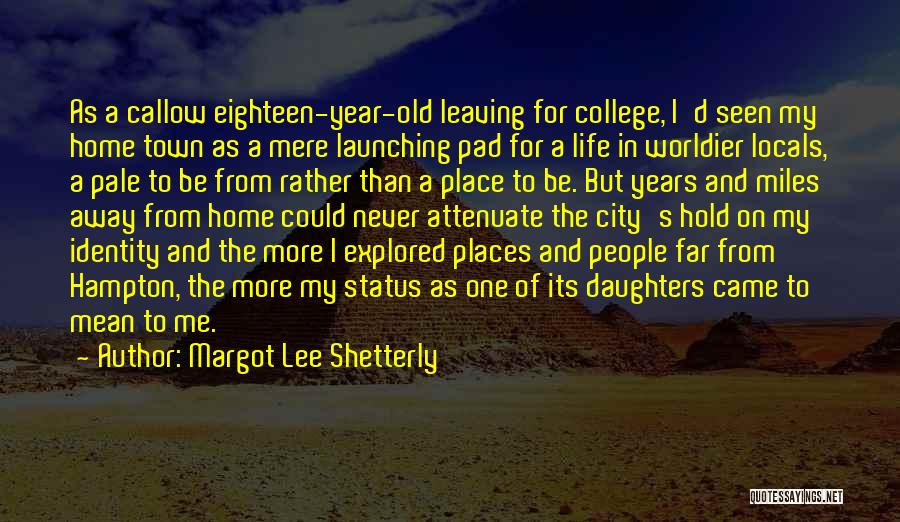 Leaving The Place Quotes By Margot Lee Shetterly
