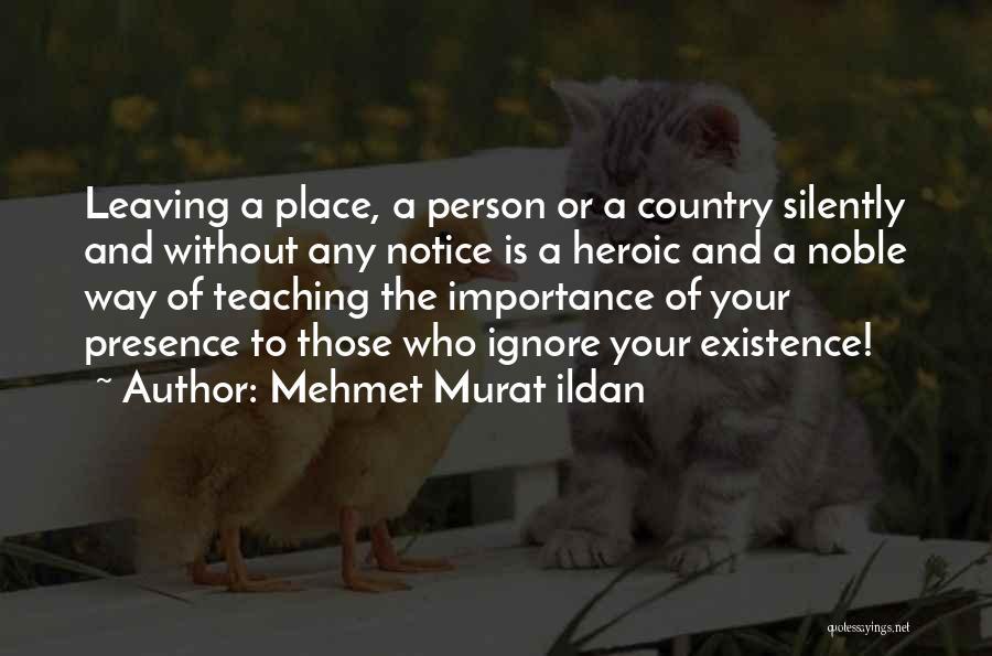Leaving The Place Quotes By Mehmet Murat Ildan