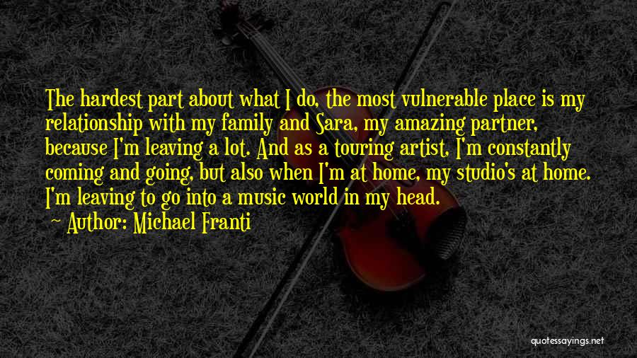 Leaving The Place Quotes By Michael Franti