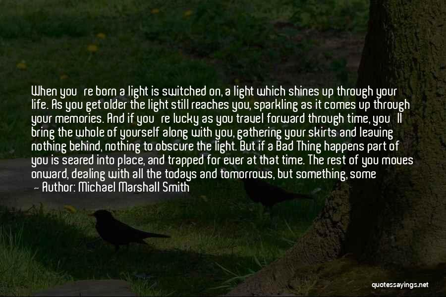 Leaving The Place Quotes By Michael Marshall Smith