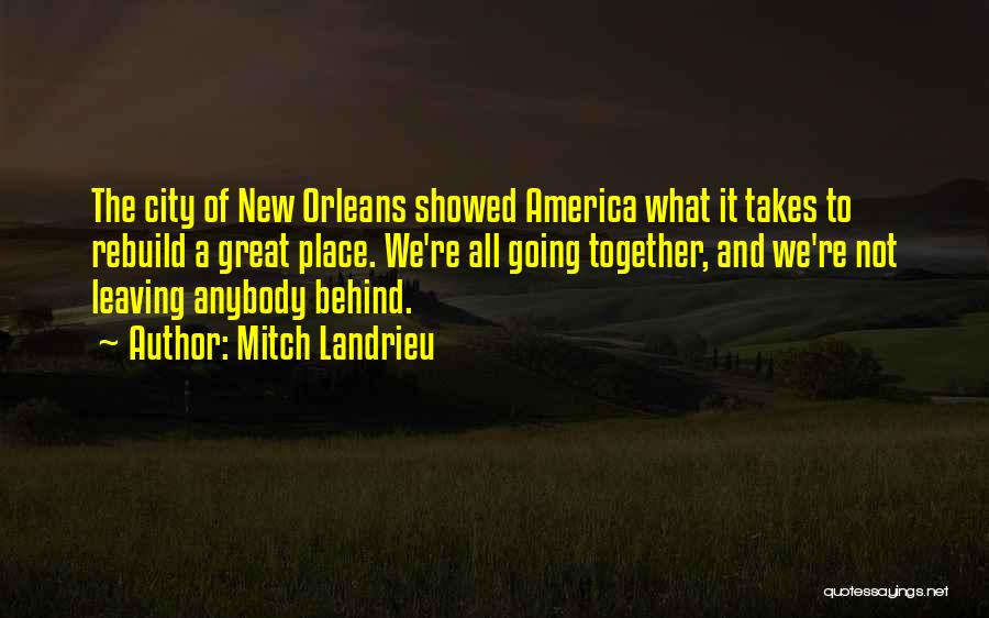 Leaving The Place Quotes By Mitch Landrieu
