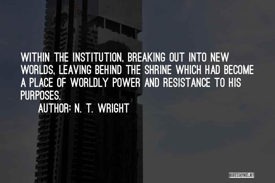 Leaving The Place Quotes By N. T. Wright