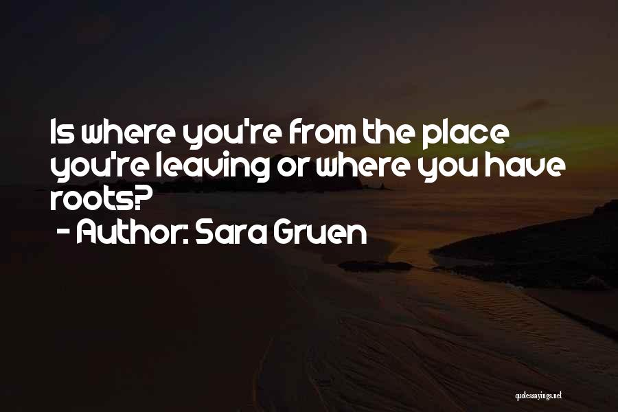 Leaving The Place Quotes By Sara Gruen