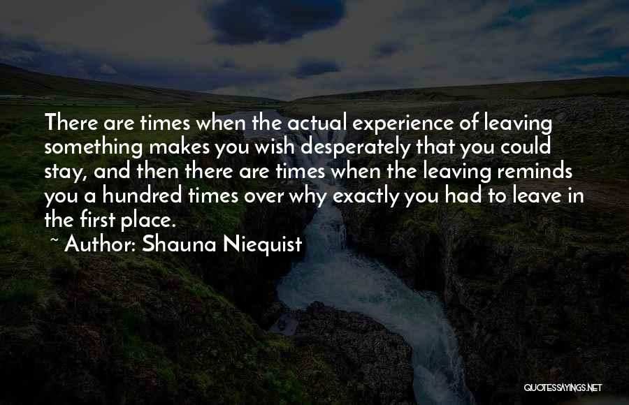 Leaving The Place Quotes By Shauna Niequist