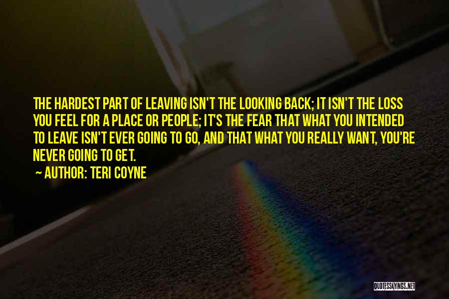 Leaving The Place Quotes By Teri Coyne