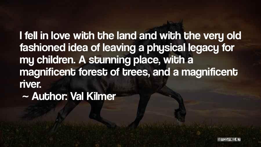 Leaving The Place Quotes By Val Kilmer