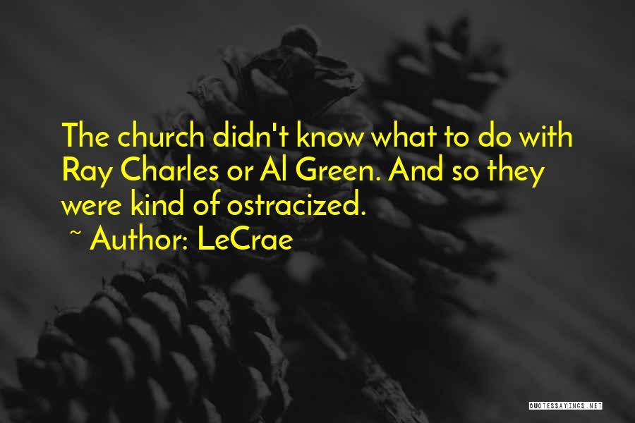 LeCrae Quotes 929382