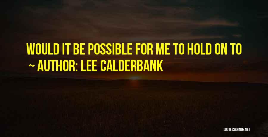 Lee Calderbank Quotes 653108