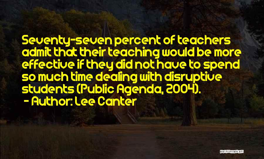 Lee Canter Quotes 1008405