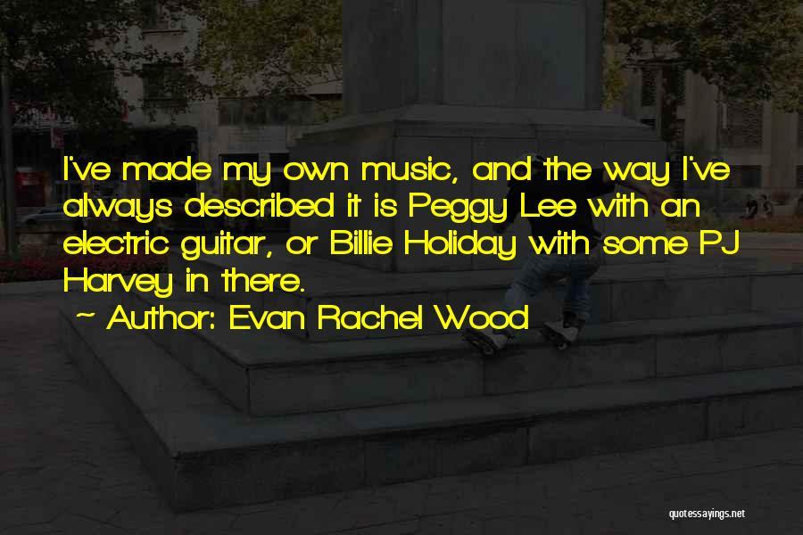 Lee Evan Quotes By Evan Rachel Wood