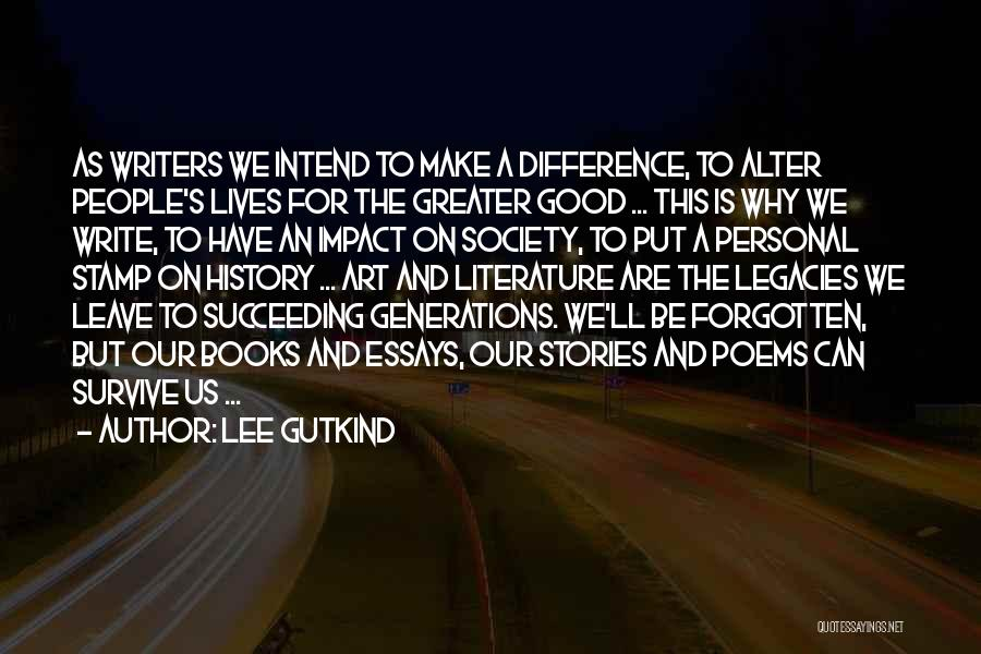 Lee Gutkind Quotes 1500361