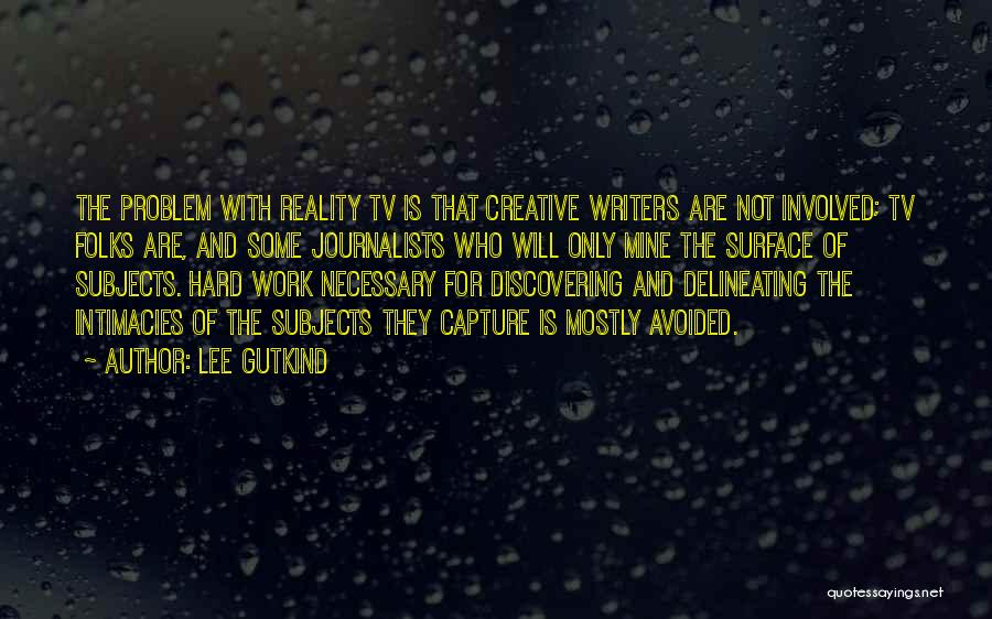 Lee Gutkind Quotes 1992624