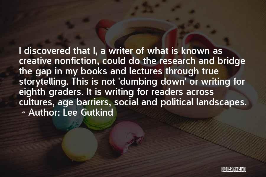Lee Gutkind Quotes 429083