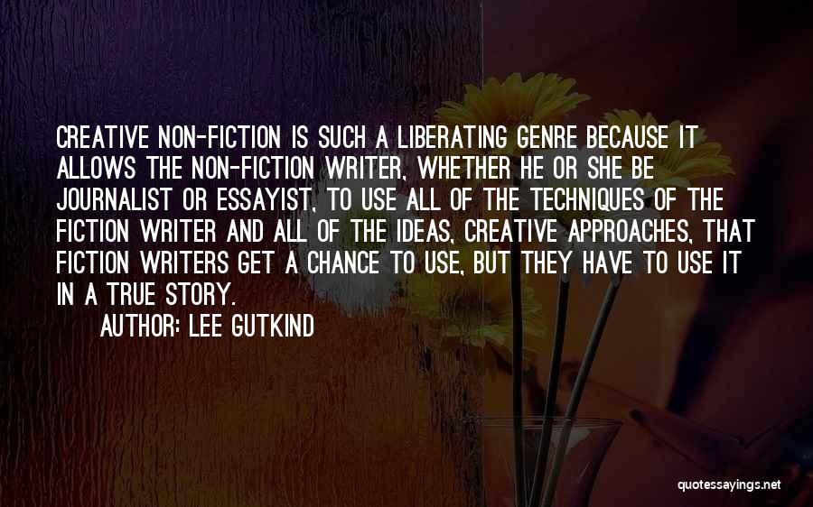 Lee Gutkind Quotes 922517