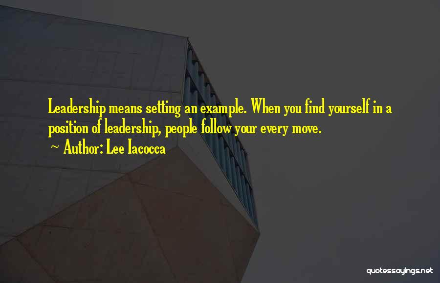 Lee Iacocca Leadership Quotes By Lee Iacocca