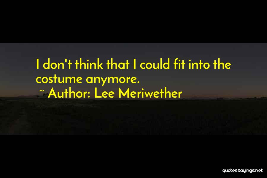 Lee Meriwether Quotes 925617