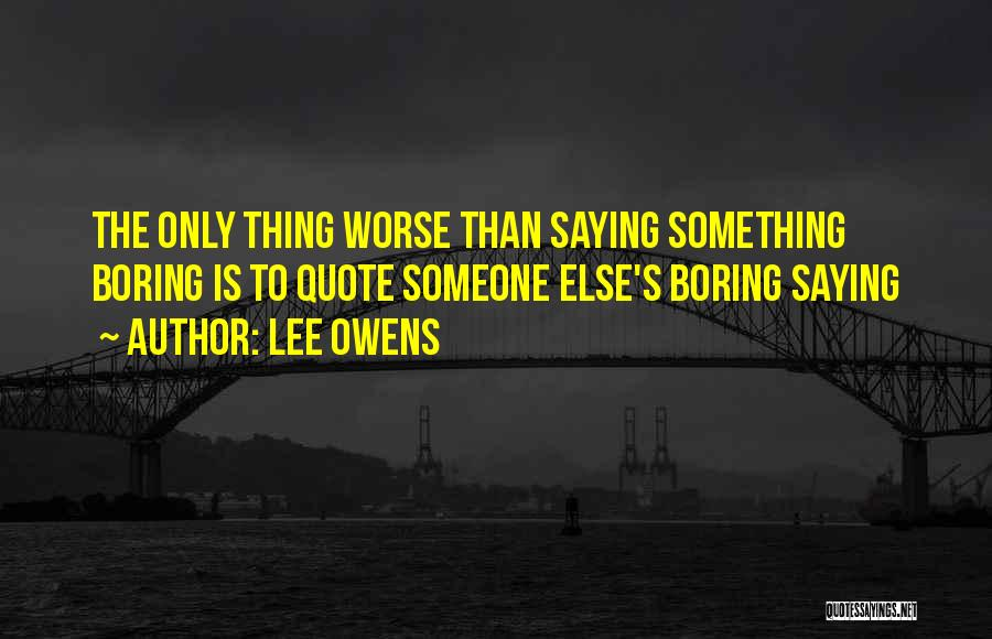Lee Owens Quotes 1946408