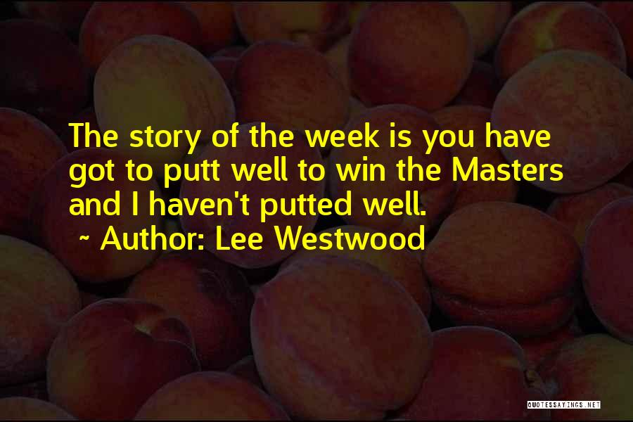 Lee Westwood Quotes 1016255