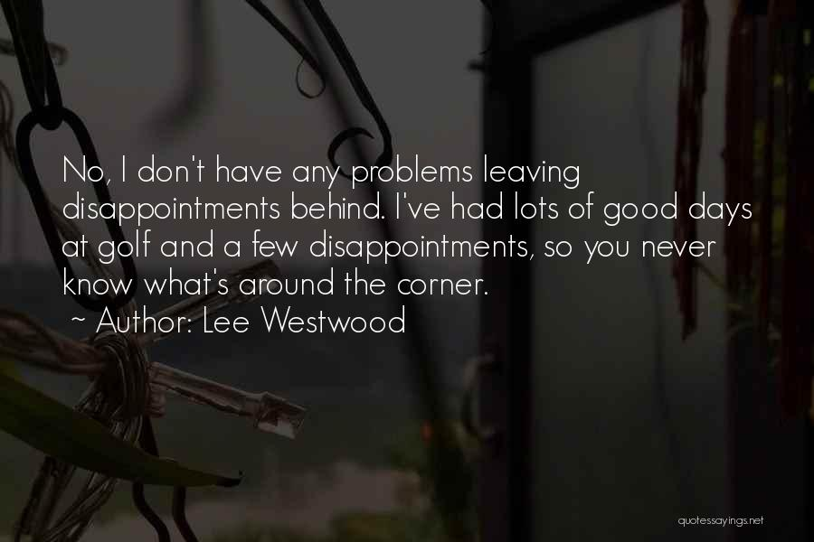 Lee Westwood Quotes 1079294