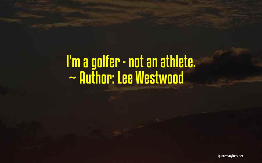 Lee Westwood Quotes 1211441