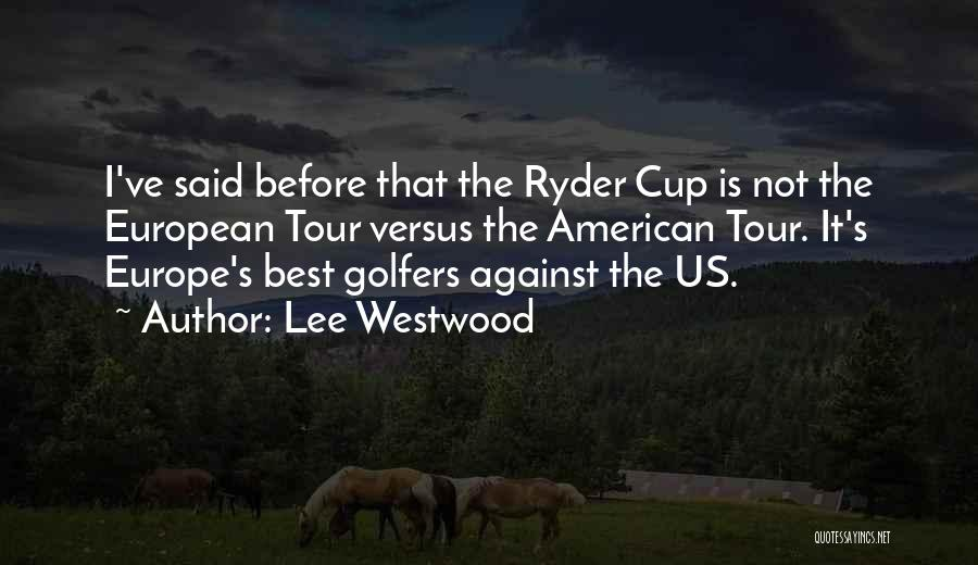 Lee Westwood Quotes 1259060