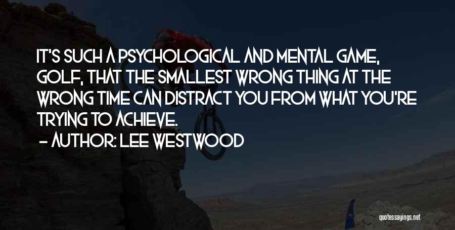 Lee Westwood Quotes 1411154