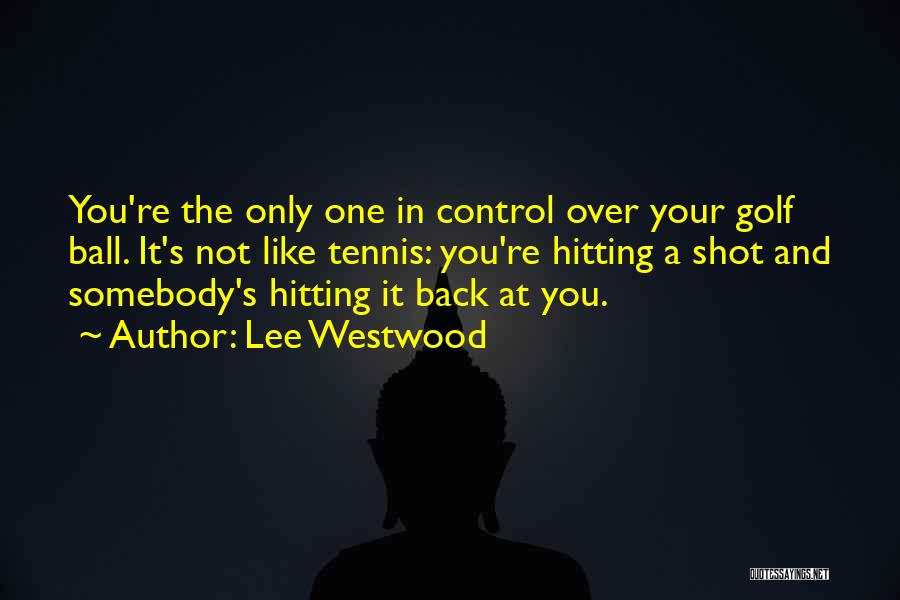 Lee Westwood Quotes 1544257