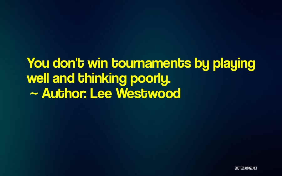 Lee Westwood Quotes 1650091