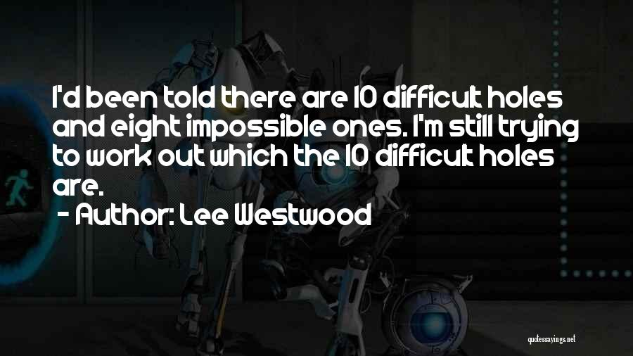 Lee Westwood Quotes 1930832