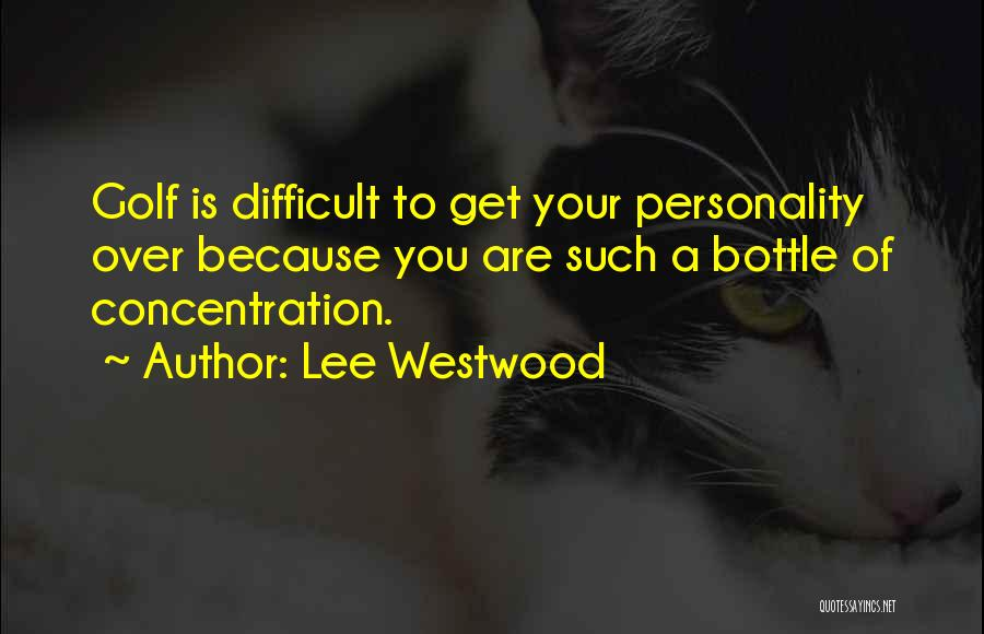 Lee Westwood Quotes 2162927