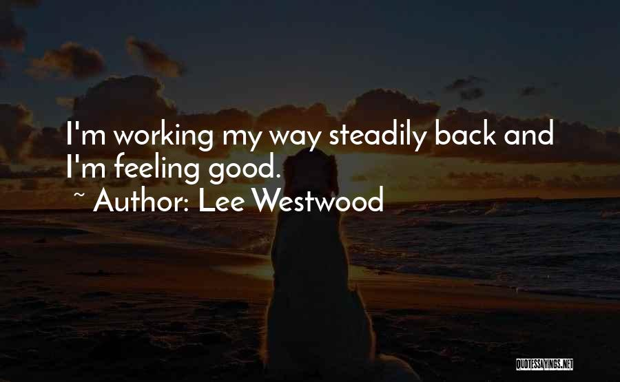 Lee Westwood Quotes 2232350