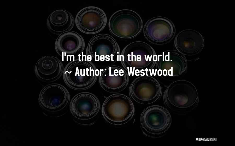 Lee Westwood Quotes 582134