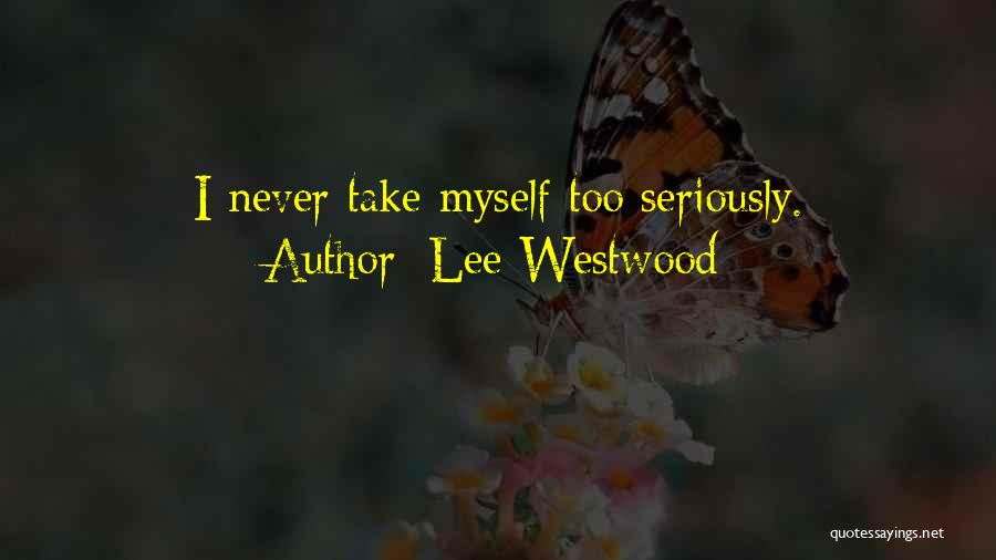 Lee Westwood Quotes 750037