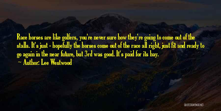 Lee Westwood Quotes 795399