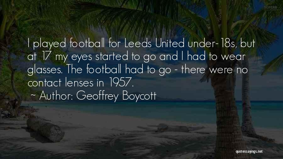 Leeds United Quotes By Geoffrey Boycott