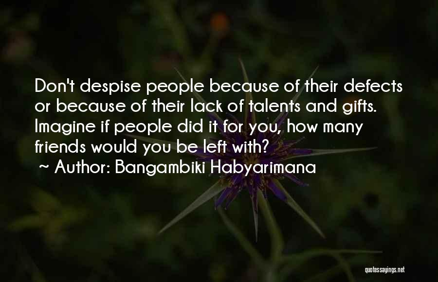 Left Friends Quotes By Bangambiki Habyarimana