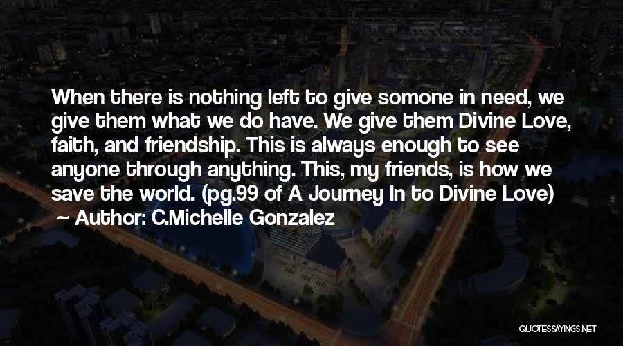 Left Friends Quotes By C.Michelle Gonzalez