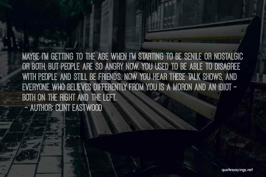 Left Friends Quotes By Clint Eastwood