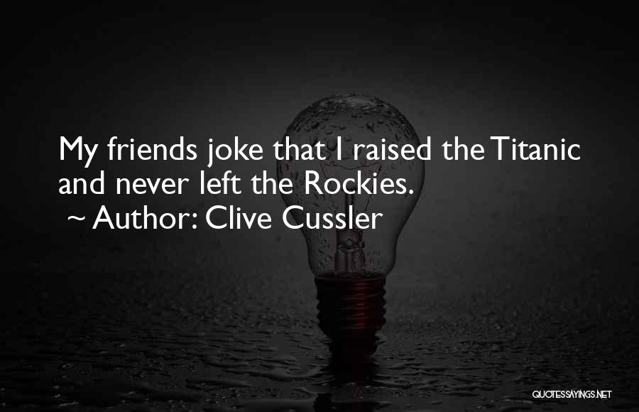 Left Friends Quotes By Clive Cussler