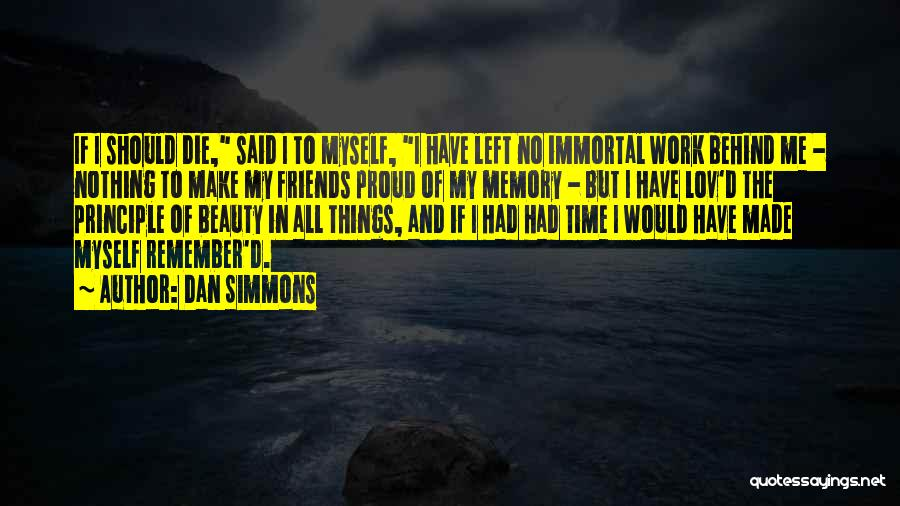 Left Friends Quotes By Dan Simmons