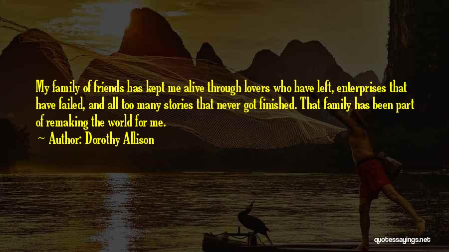 Left Friends Quotes By Dorothy Allison