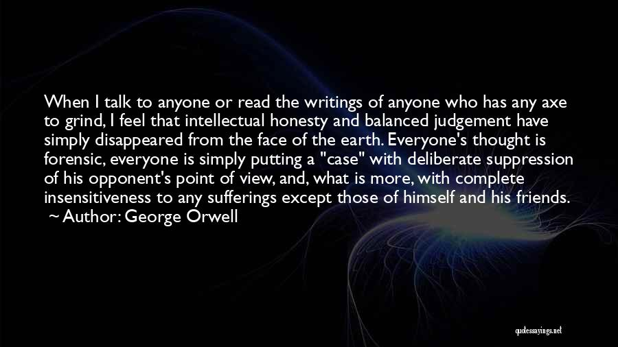 Left Friends Quotes By George Orwell