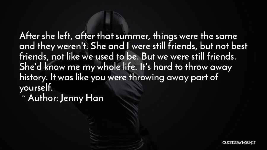 Left Friends Quotes By Jenny Han