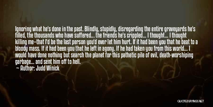 Left Friends Quotes By Judd Winick
