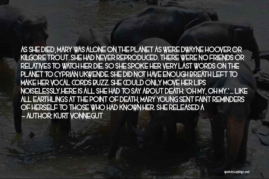 Left Friends Quotes By Kurt Vonnegut