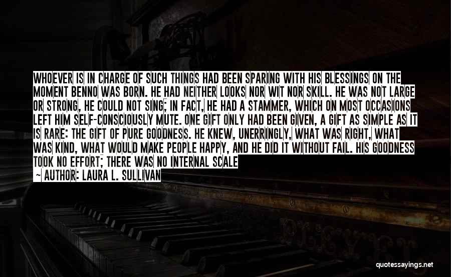 Left Friends Quotes By Laura L. Sullivan