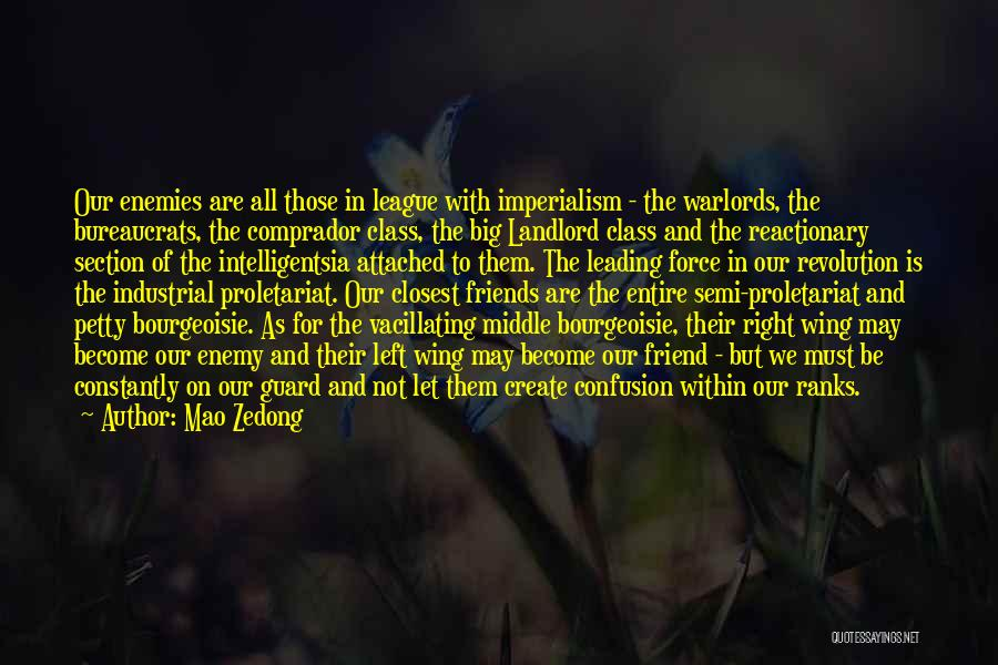 Left Friends Quotes By Mao Zedong