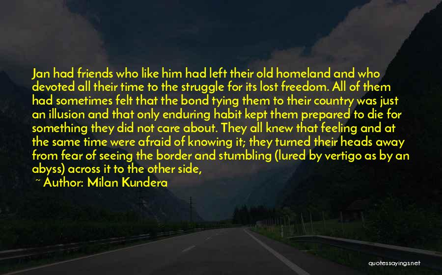 Left Friends Quotes By Milan Kundera