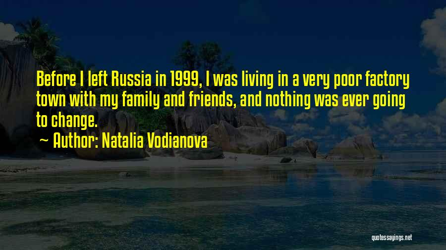 Left Friends Quotes By Natalia Vodianova